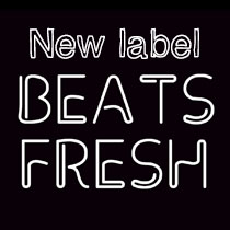NEW LABEL - Beats Fresh